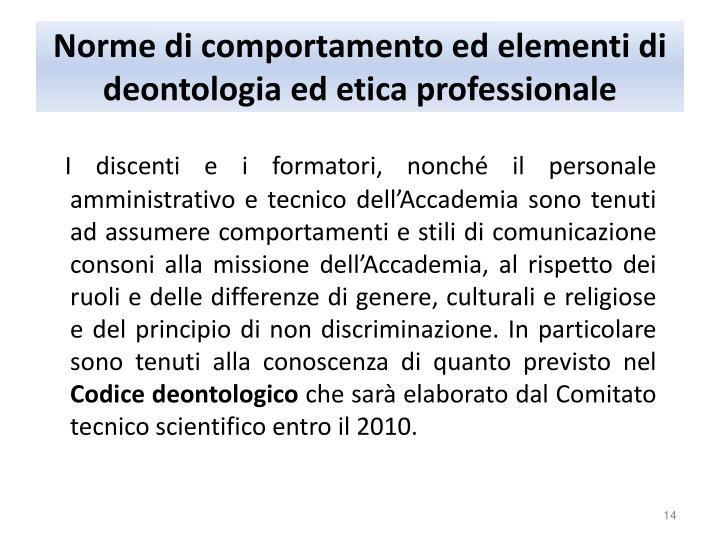 Norme di comportamento ed elementi di deontologia ed etica professionale