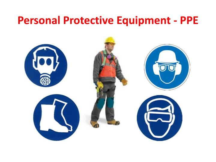 Personal Protective Equipment - PPE
