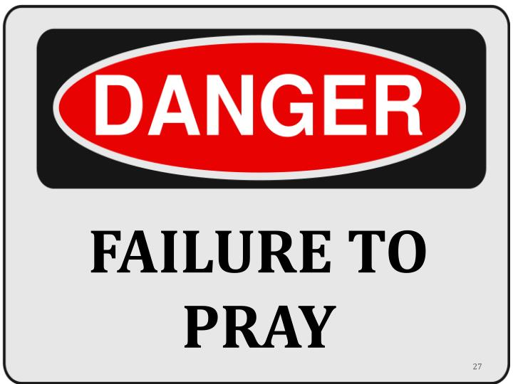 FAILURE TO PRAY