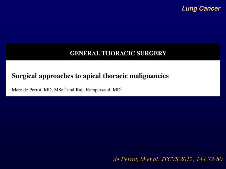 de Perrot, M et al. JTCVS 2012; 144:72-80