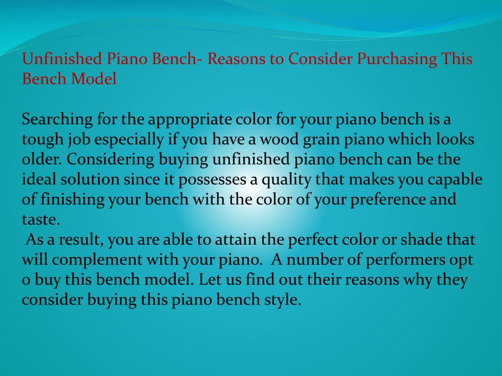 Unfinished Piano Bench- Reasons to Consider Purchasing This Bench Model