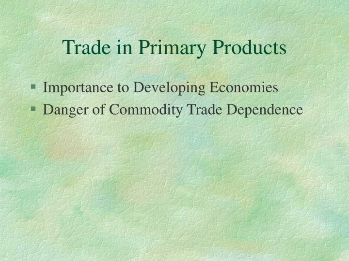 Trade in Primary Products