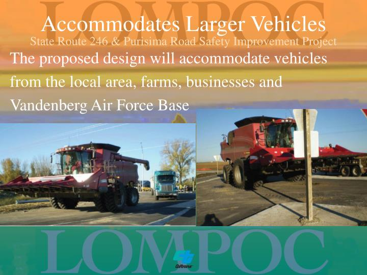 Accommodates Larger Vehicles