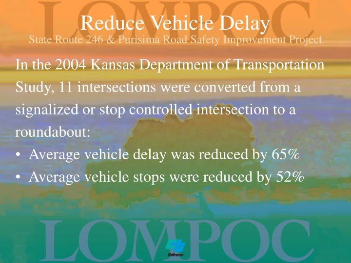 Reduce Vehicle Delay
