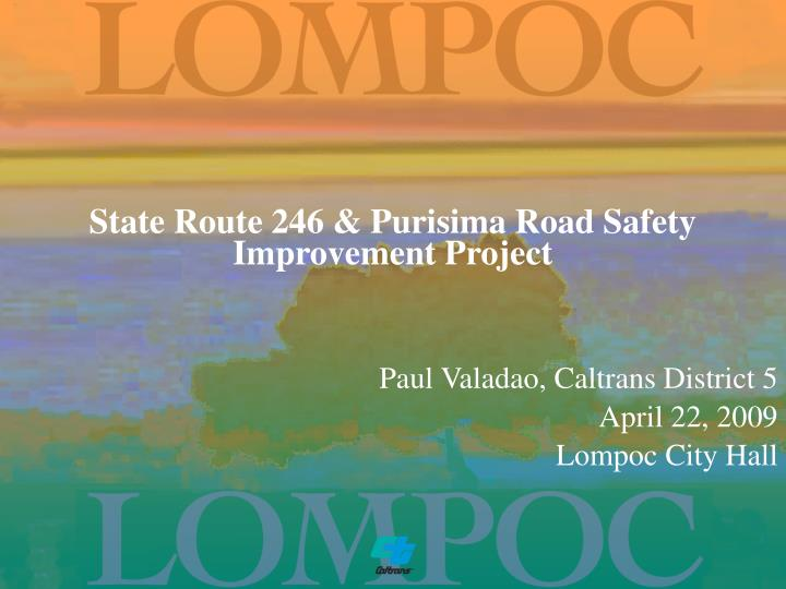 State Route 246 & Purisima Road Safety Improvement Project
