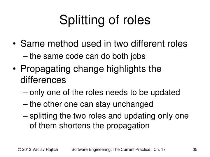 Splitting of roles