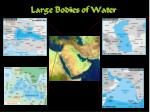 large bodies of water