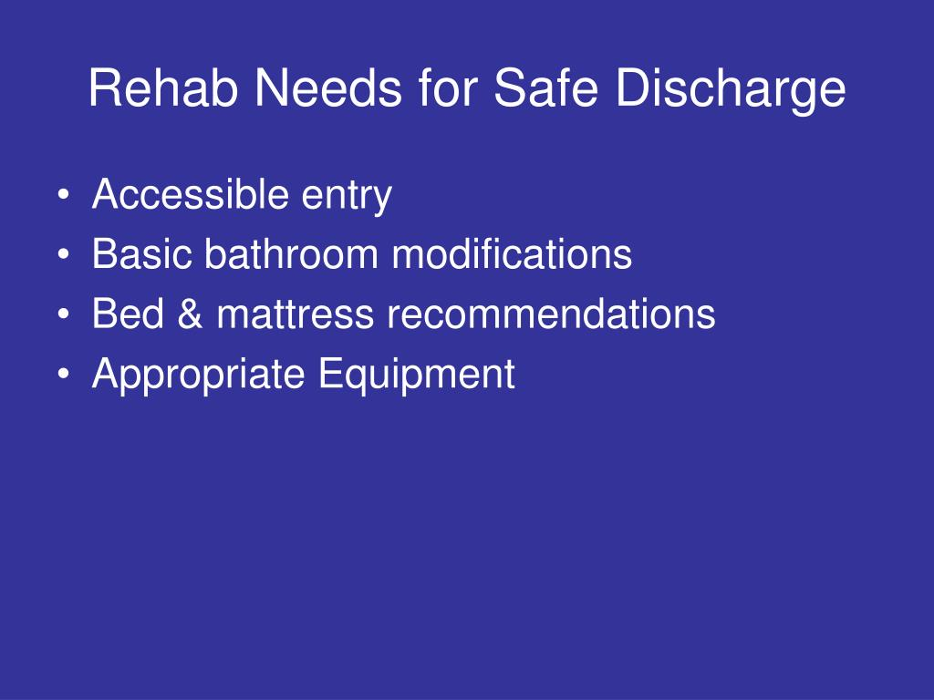 Rehab Needs for Safe Discharge
