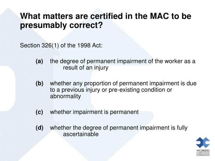 What matters are certified in the MAC to be presumably correct?