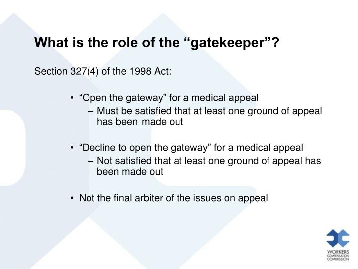 "What is the role of the ""gatekeeper""?"