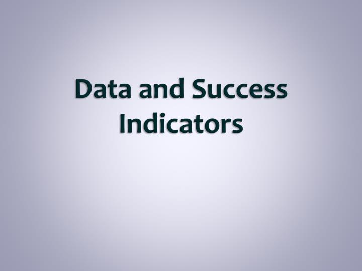 Data and Success Indicators