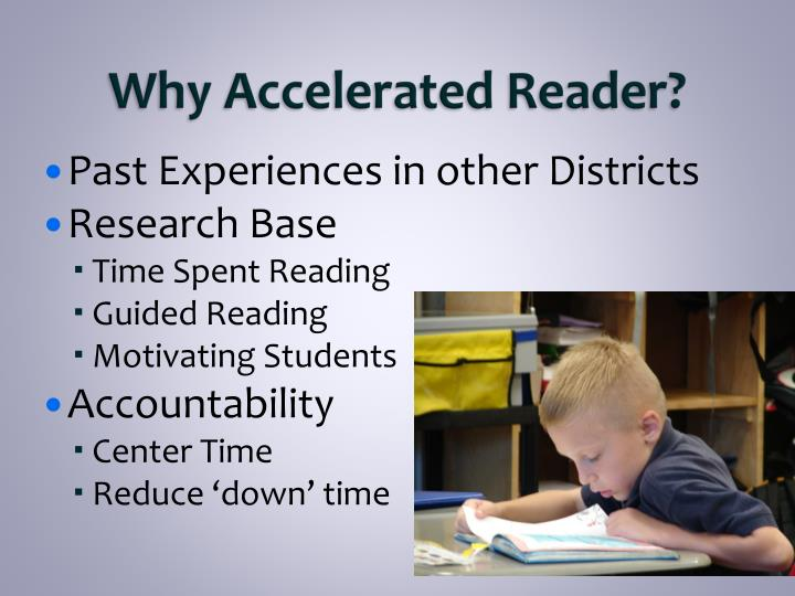 Why Accelerated Reader?