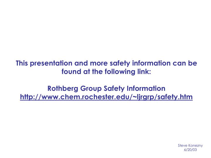 This presentation and more safety information can be found at the following link: