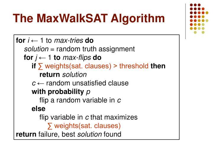 The MaxWalkSAT Algorithm