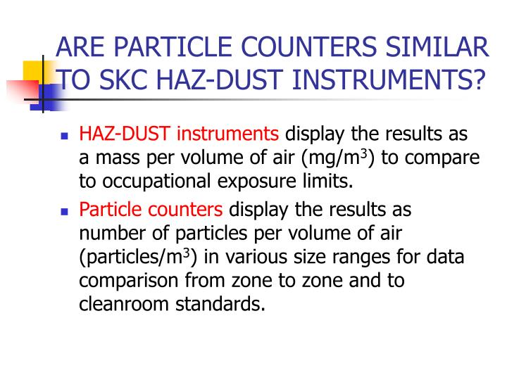 ARE PARTICLE COUNTERS SIMILAR TO SKC HAZ-DUST INSTRUMENTS?
