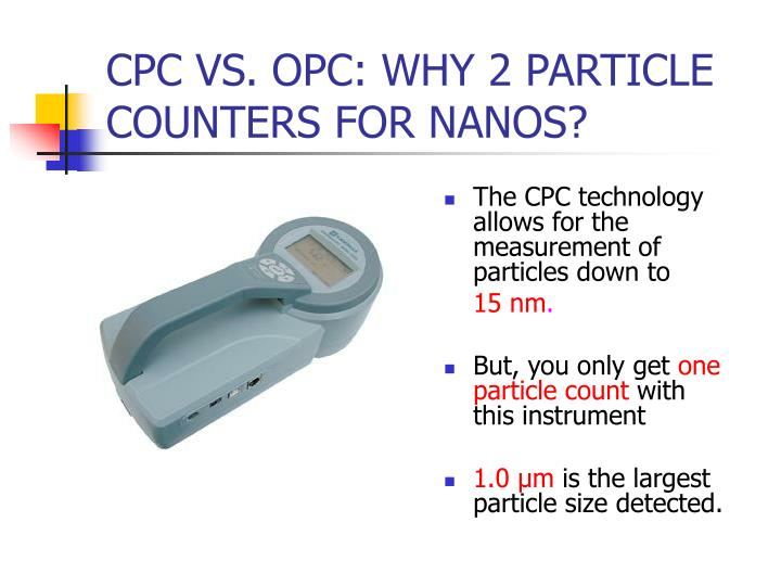 The CPC technology allows for the measurement of particles down to