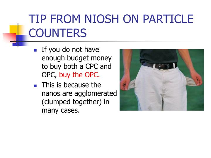 TIP FROM NIOSH ON PARTICLE COUNTERS