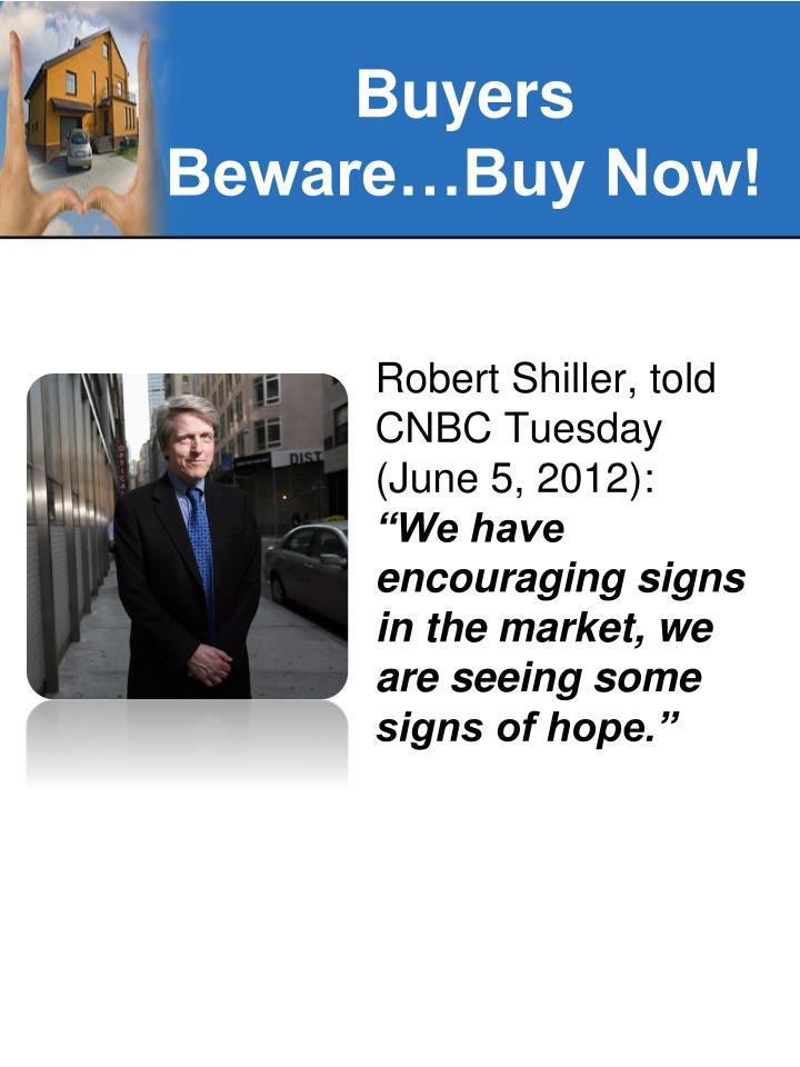 Buyers Beware…Buy Now!