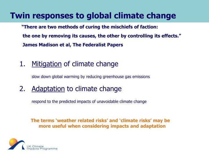 Twin responses to global climate change