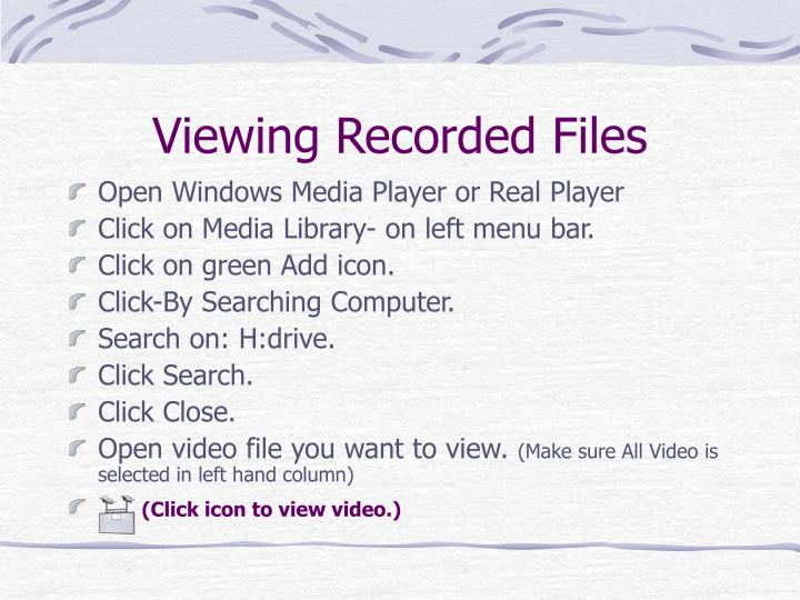 Viewing Recorded Files