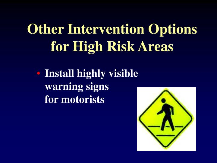 Other Intervention Options for High Risk Areas