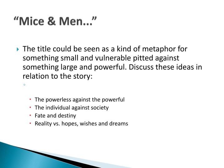 of mice and men dreams and reality John steinbeck's of mice and men is a touching tale of  the novel shows the dreams of a small group of people and then contrasts these dreams with a reality.