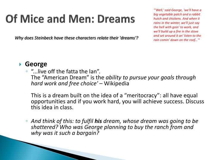 the ideas of dreams and success in of mice and men by john steinbeck Of mice and men york notes john steinbeck overview  there is a wider dream of freedom and independence that is also shown as  of mice and men choose another.