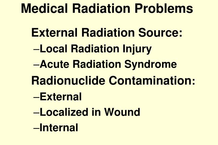 Medical radiation problems l.jpg