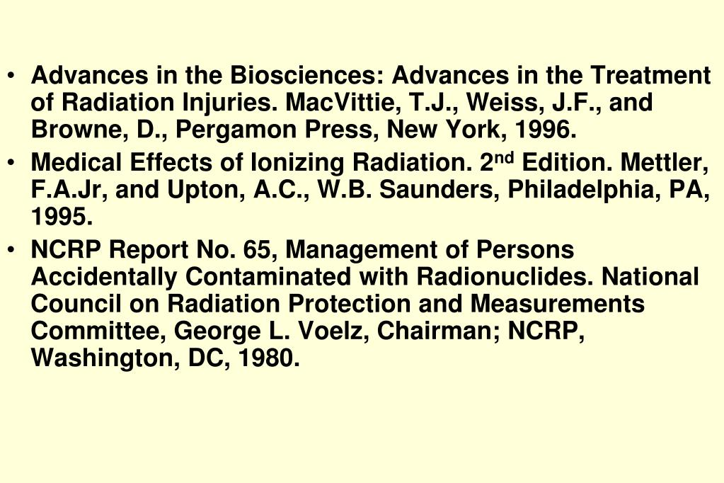 Advances in the Biosciences: Advances in the Treatment of Radiation Injuries. MacVittie, T.J., Weiss, J.F., and Browne, D., Pergamon Press, New York, 1996.