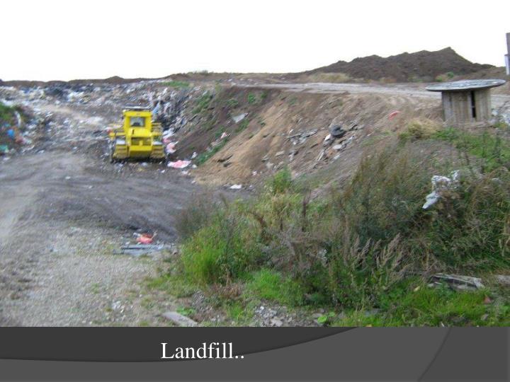 Landfill..