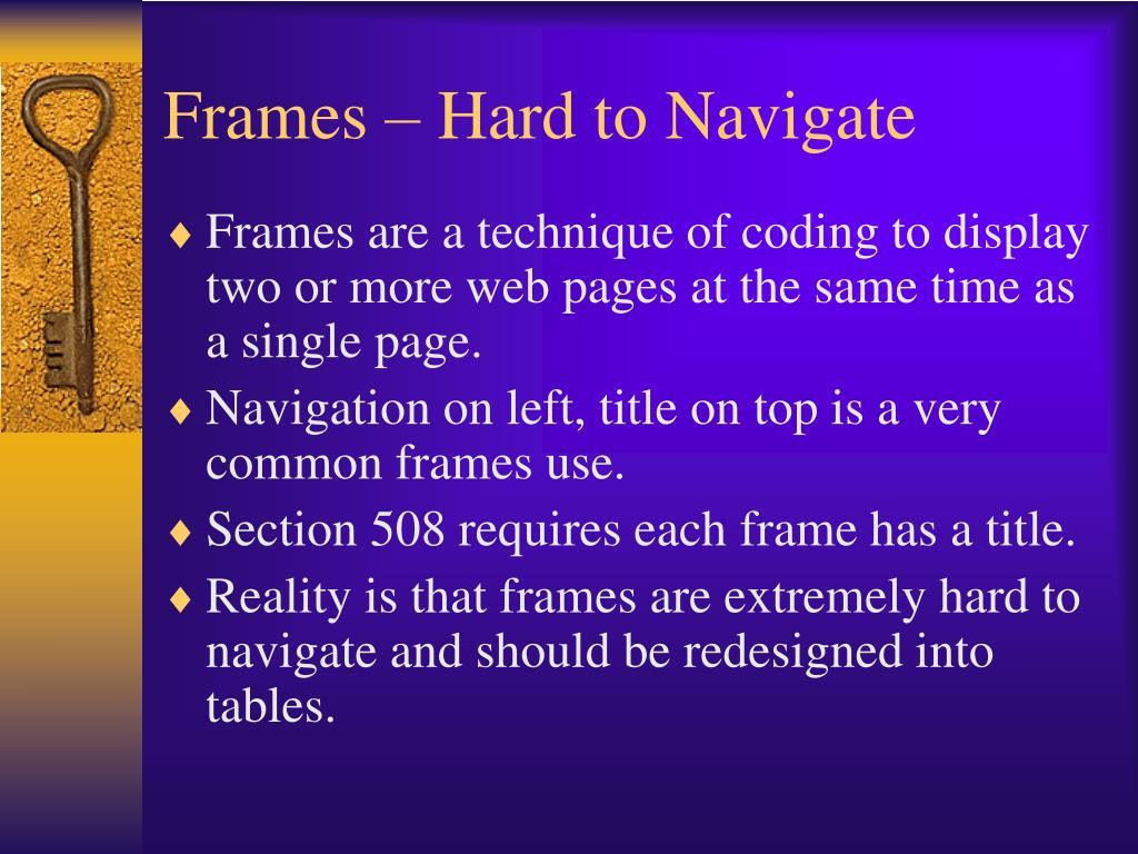 Frames – Hard to Navigate