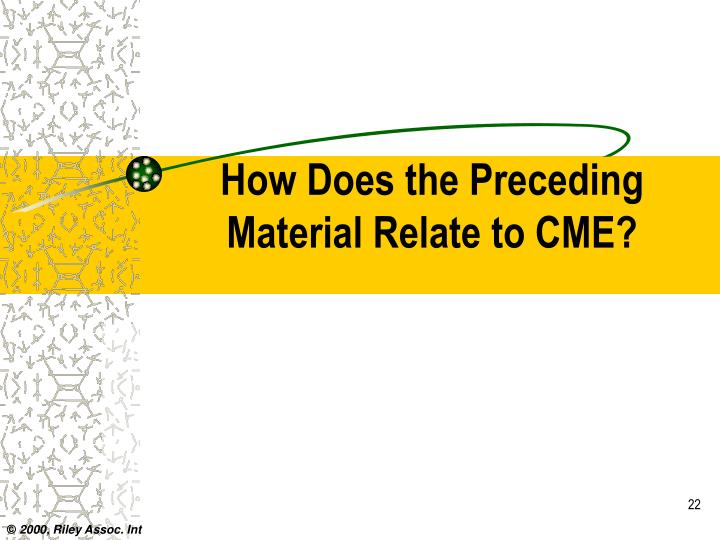 How Does the Preceding Material Relate to CME?