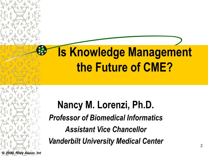 Is knowledge management the future of cme