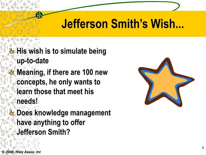 Jefferson Smith's Wish...