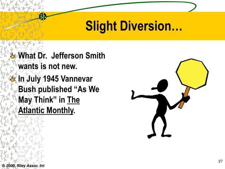 Slight Diversion…