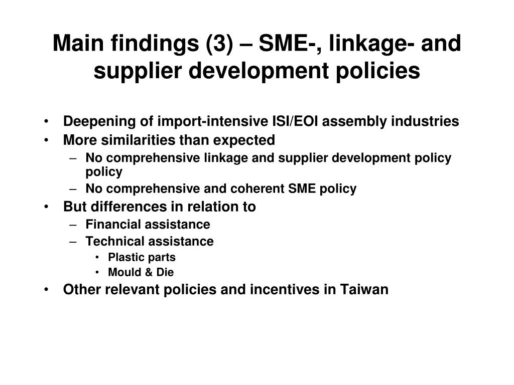Main findings (3) – SME-, linkage- and supplier development policies