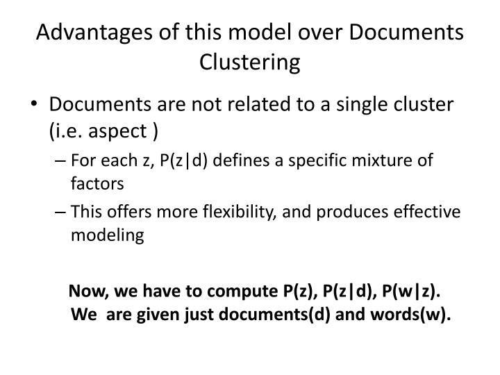 Advantages of this model over Documents Clustering