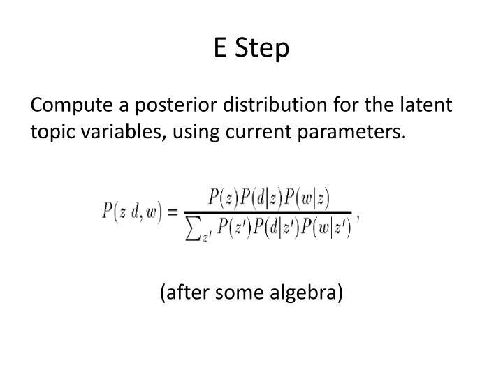 E Step
