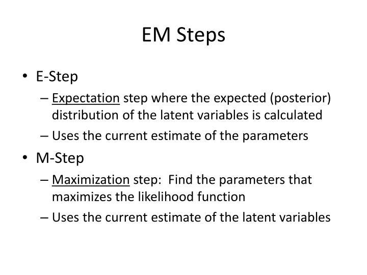 EM Steps