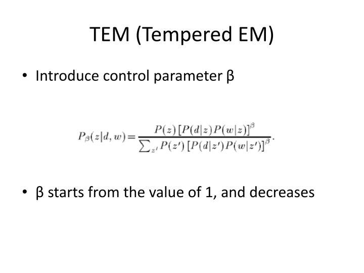 TEM (Tempered EM)