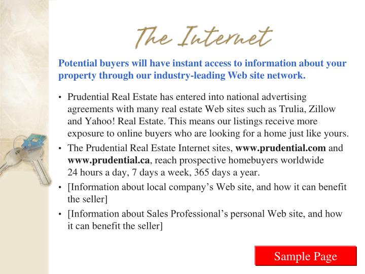 Potential buyers will have instant access to information about your property through our industry-leading Web site network.