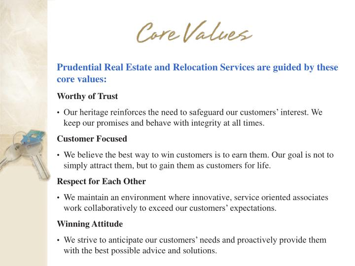 Prudential Real Estate and Relocation Services are guided by these core values: