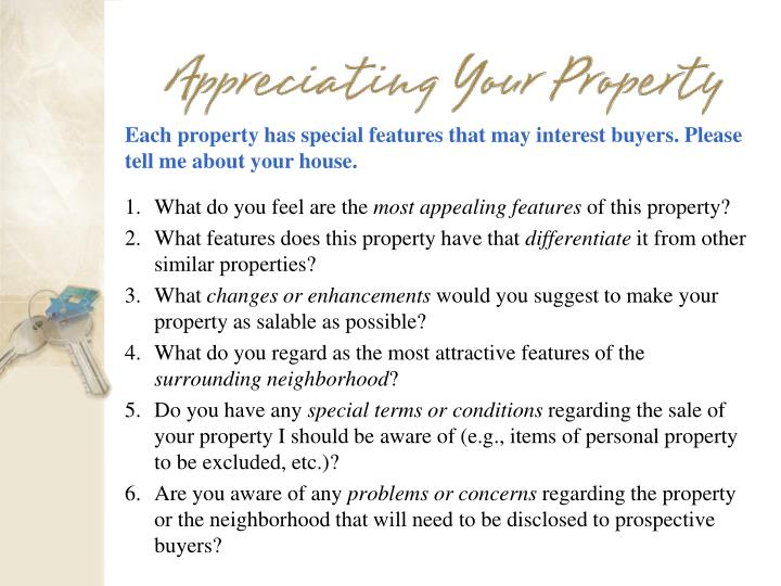 Each property has special features that may interest buyers. Please tell me about your house.