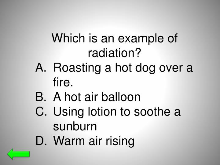 Which is an example of radiation?