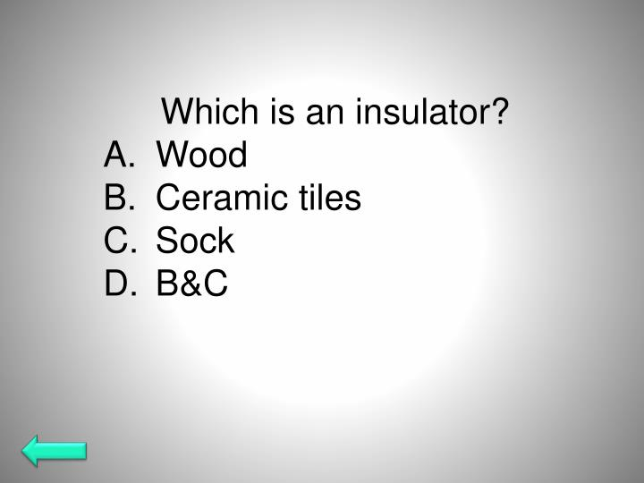 Which is an insulator?