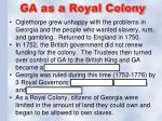 ga as a royal colony