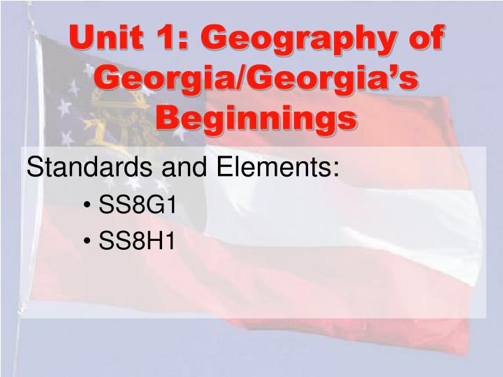 Unit 1 geography of georgia georgia s beginnings