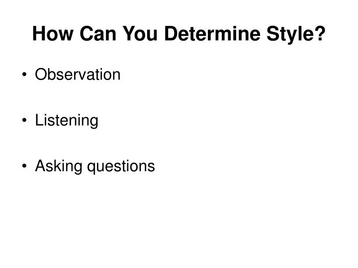 How Can You Determine Style?