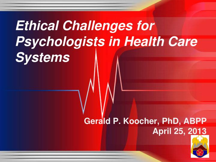 Ethical challenges for psychologists in health care systems