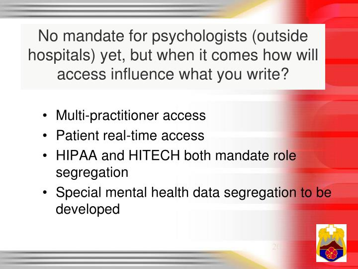 No mandate for psychologists (outside hospitals) yet, but when it comes how will access influence what you write?